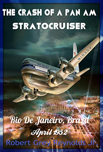 The Crash Of A Pan Am Stratocruiser: Rio De Janeiro, Brazil April (Brazil Airplane)