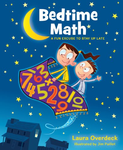 Bedtime Math: A Fun Excuse to Stay Up Late (Bedtime Math Series Book 1)