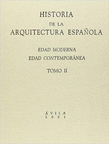 Historia de La Arquitectura Española. Tomo II. Edad Moderna, Edad ...