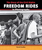 img - for The Story of the Civil Rights Freedom Rides in Photographs (The Story of the Civil Rights Movement in Photographs) book / textbook / text book