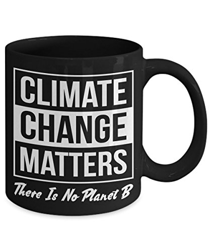 Climate Change Matters There Is No Planet B Global Warming Coffee Mug