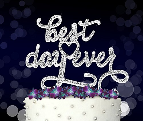 Best Day Ever, Marriage, Wedding Vow and Anniversary Cake Topper, Crystal Rhinestones on Silver Metal, Party Decorations, Favors