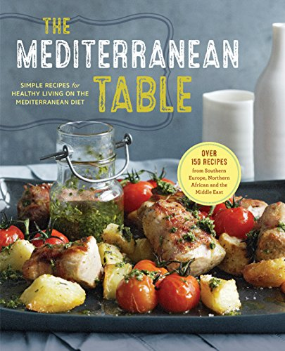 The Mediterranean Table: Simple Recipes for Healthy Living on the Mediterranean Diet by [Press, Sonoma]