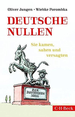 Deutsche Nullen: Sie kamen, sahen und versagten