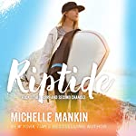 Riptide: Rock Stars, Surf and Second Chances, Book 2   Michelle Mankin
