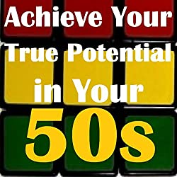Achieve Your True Potential in Your 50s - Self-improvement Hypnosis