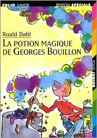 Roald Dahl,  Christian Biet, Jean-Paul Brighelli, Jean-Luc Rispail - La Potion magique de Georges Bouillon sur Bookys