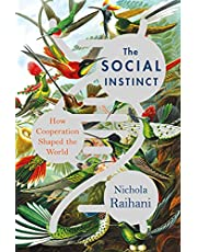 The Social Instinct: How Cooperation Shaped the World