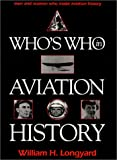 Who's Who in Aviation History, William H. Longyard, 0891415564