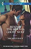 img - for Beyond the Moon and Ghost Wolf (Harlequin Nocturne) book / textbook / text book