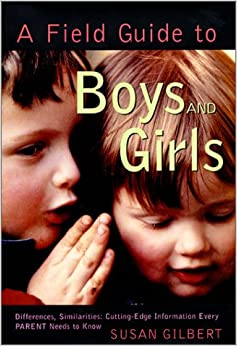 Book A Field Guide to Boys and Girls : Differences, Similarities : Cutting-Edge Information Every Parent Needs to Know