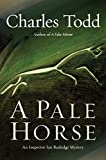 Download A Pale Horse: A Novel of Suspense (Inspector Ian Rutledge Book 10) in PDF ePUB Free Online