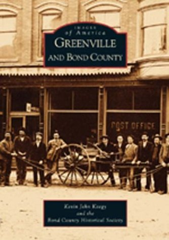 Greenville And Bond County  Il   Images Of America