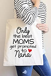 Only the best Moms get Promoted to Nana Tote Bag in Natural Color