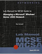 70-291: Lab Manual for MCSE / MCSA Guide to Managing a Microsoft Windows Server 2003 Network
