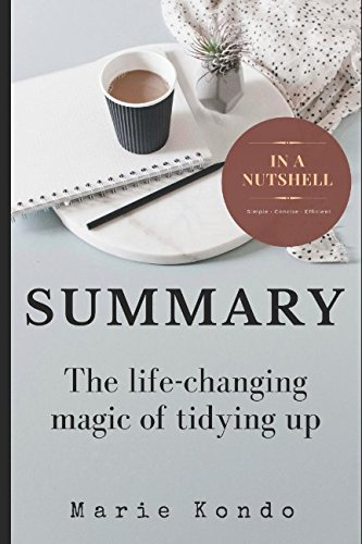 Summary: The Life-Changing Magic of Tidying Up by Marie Kondo (Habit 3 Put First Things First Summary)
