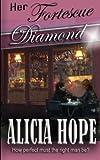 Her Fortescue Diamond, Alicia Hope, 1481881183