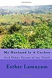 My Husband Is a Cuckoo, Esther Lamnyam, 147762340X