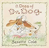 img - for A Dose of Dr Dog by Cole, Babette (2008) Paperback book / textbook / text book