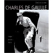 CHARLES DE GAULLE, IMAGES,PAROLES..
