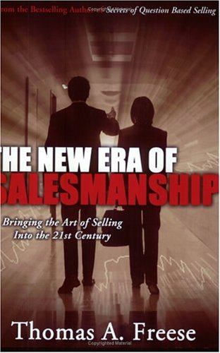 Read Online The New Era of Salesmanship: Bringing the Art of Selling Into the 21st Century PDF