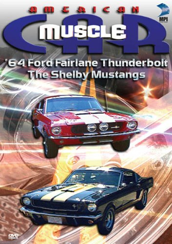The American MuscleCar: '64 Ford Fairlane Thunderbolt/The Shelby Mustangs -  DVD