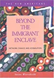 Beyond the Immigrant Enclave : Network Change and Assimilation, Wierzbicki, Susan, 1593320043