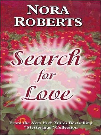Search For Love: Nora Roberts: 9780786261376: Amazon.com: Books