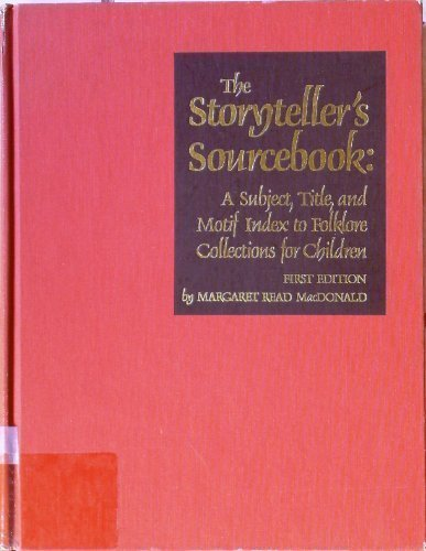 Storytellers Sourcebook: A Subject, Title, and Motif Index to Folklore Collections for Children (Motif Index)