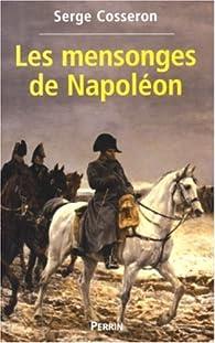Les Mensonges de Napoléon par Serge Cosseron
