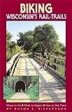 Biking Wisconsin s Rail-Trails (Biking Rail-Trails)