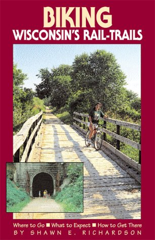 Biking Wisconsin's Rail-Trails (Biking Rail-Trails)