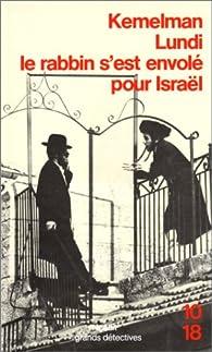 Lundi le rabbin s'est envolé pour Israël par Harry Kemelman