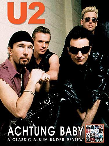 (U2 - Achtung Baby: Classic Album Under Review)
