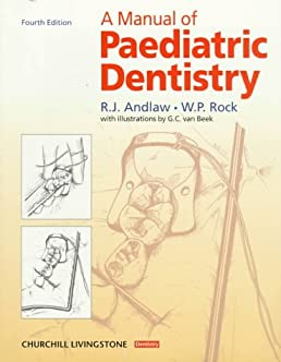 a manual of paediatric dentistry 4th edition r j andlaw w p rh amazon com a manual of pediatric dentistry a manual of pediatric dentistry