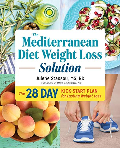 The Mediterranean Diet Weight Loss Solution: The 28-Day Kickstart Plan for Lasting Weight Loss (Best Easy Mediterranean Cookbook)