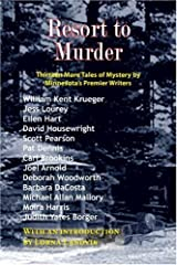 Resort to Murder: Thirteen More Tales of Mystery by Minnesota's Premier Writers Paperback