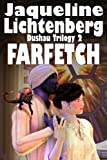 Farfetch (The Dushau Trilogy Book 2)