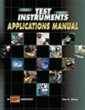 Test Instruments Applications Manual, Mazur, Glen A., 0826913261