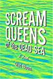 img - for Scream Queens of the Dead Sea: A Novel book / textbook / text book