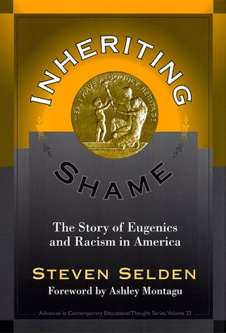 Inheriting Shame  The Story Of Eugenics And Racism In America  Advances In Contemporary Educational Thought Series