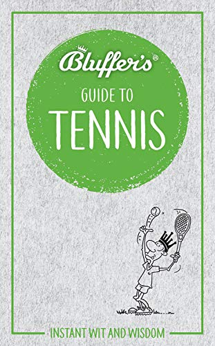 Pdf Entertainment Bluffer's Guide to Tennis: Instant Wit and Wisdom (Bluffer's Guides)