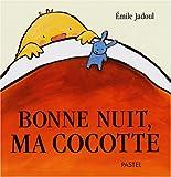 """Afficher """"Bonne nuit, ma cocotte"""""""