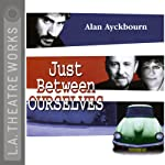 Just Between Ourselves | Alan Ayckbourn