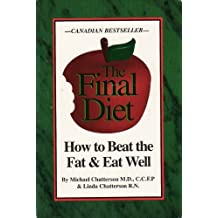 The Final Diet: The Fat Revolution by Chatterson, Mike, Chatterson, Linda (1994) Paperback