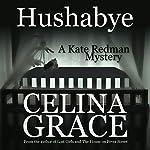 Hushabye: A Kate Redman Mystery, Book 1 | Celina Grace
