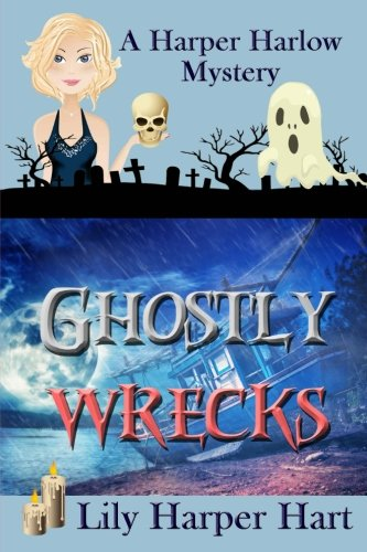 Ghostly Wrecks (A Harper Harlow Mystery) (Volume 6)