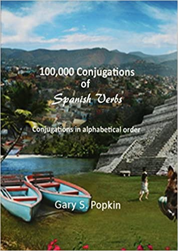 100, 000 Conjugations of Spanish Verbs: Conjugations in ...