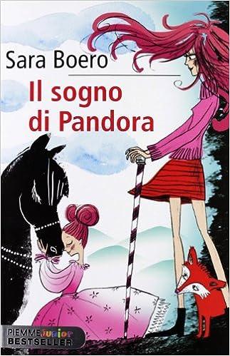 Il sogno di Pandora: Amazon.it: Boero, Sara, Not, S.: Libri