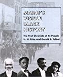 Maine's Visible Black History, Gerald E. Talbot and H. H. Price, 0884482758